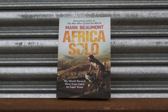 Mark Beaumont - Africa Solo Book